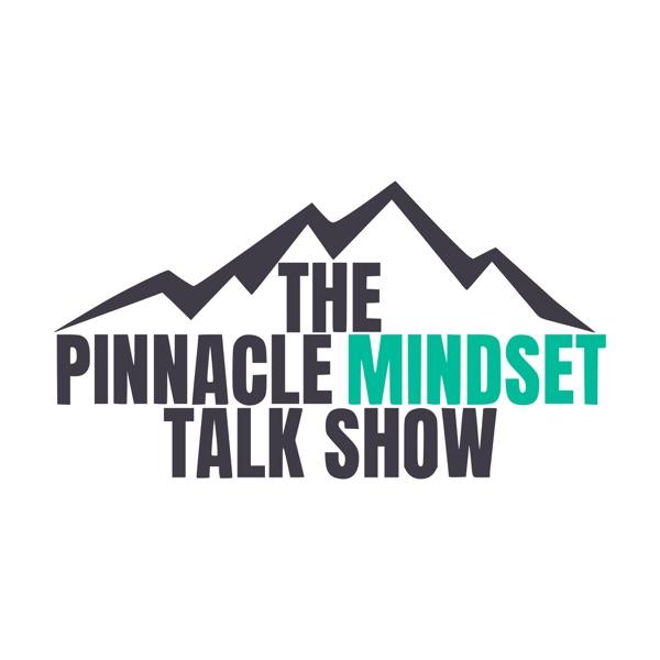 The Pinnacle Mindset Talk Show