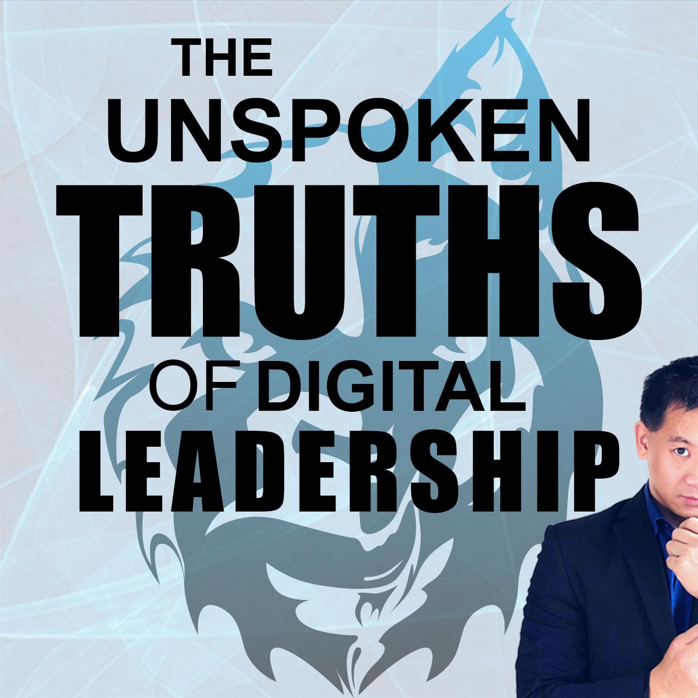 The Unspoken Truths of Digital Leadership